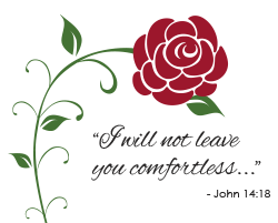 I will not leave you comfortless. John 14:18